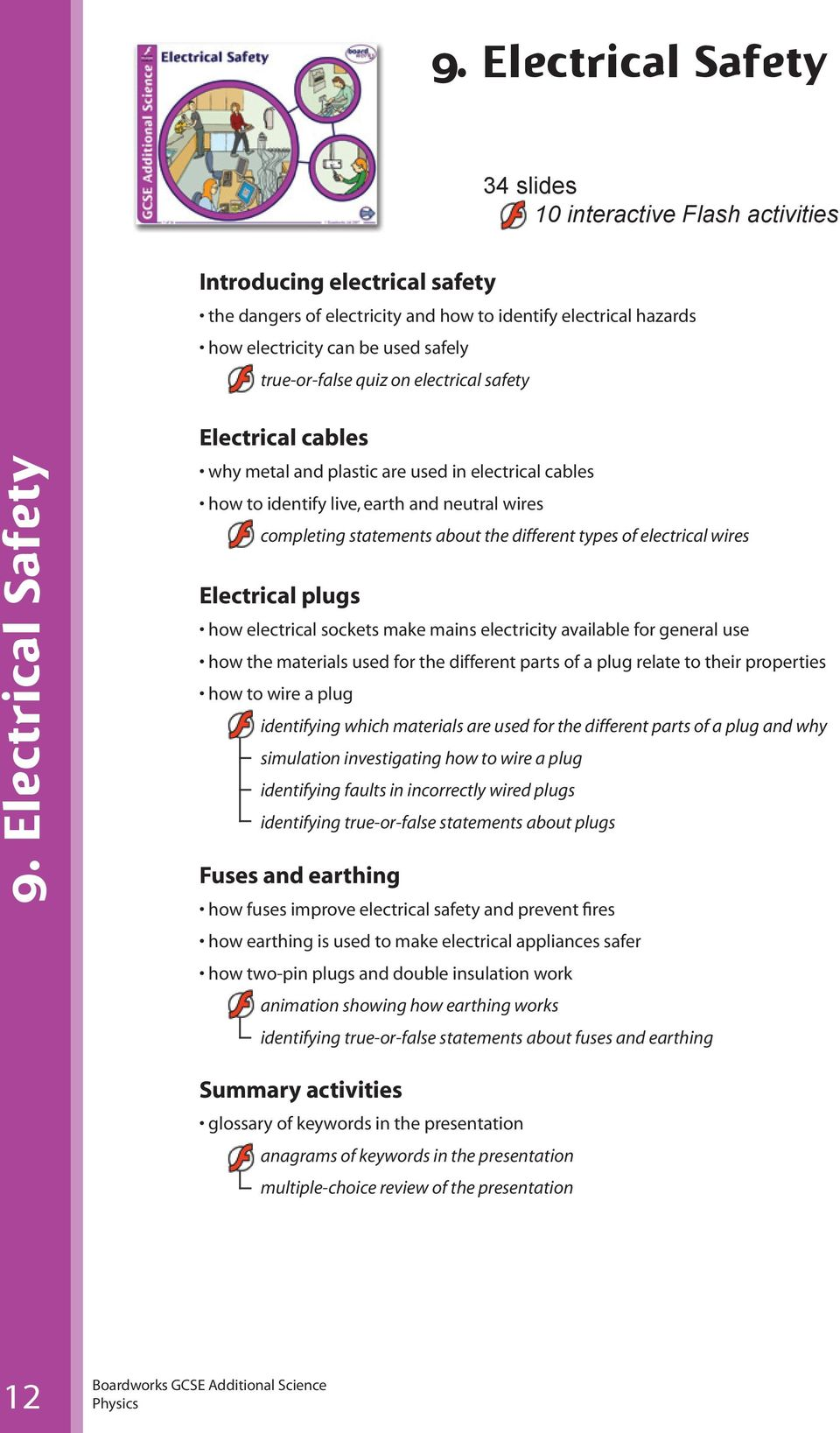 Electrical Safety Electrical cables why metal and plastic are used in electrical cables how to identify live, earth and neutral wires completing statements about the different types of electrical