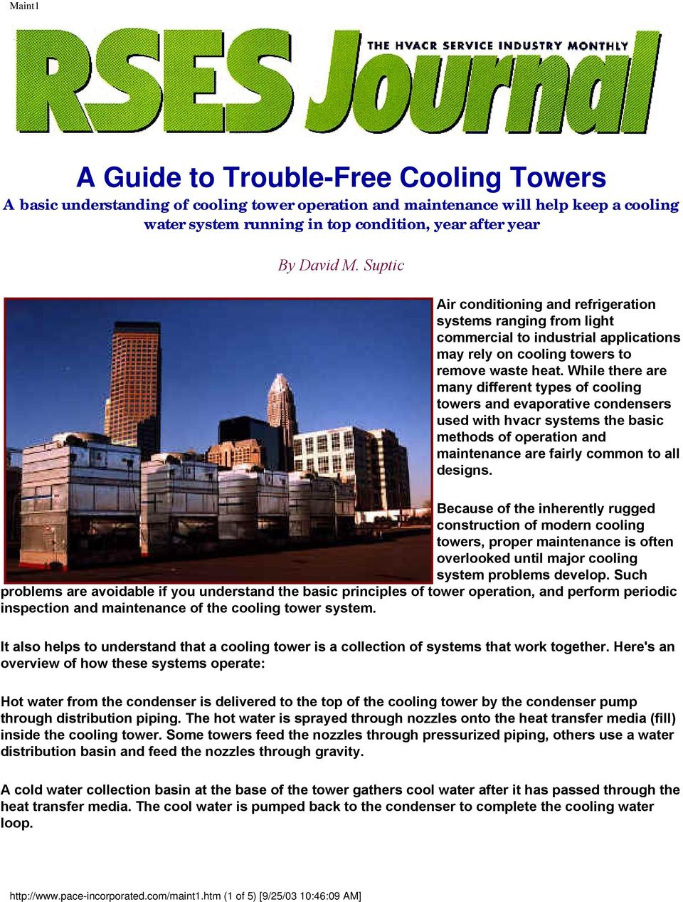 While there are many different types of cooling towers and evaporative condensers used with hvacr systems the basic methods of operation and maintenance are fairly common to all designs.