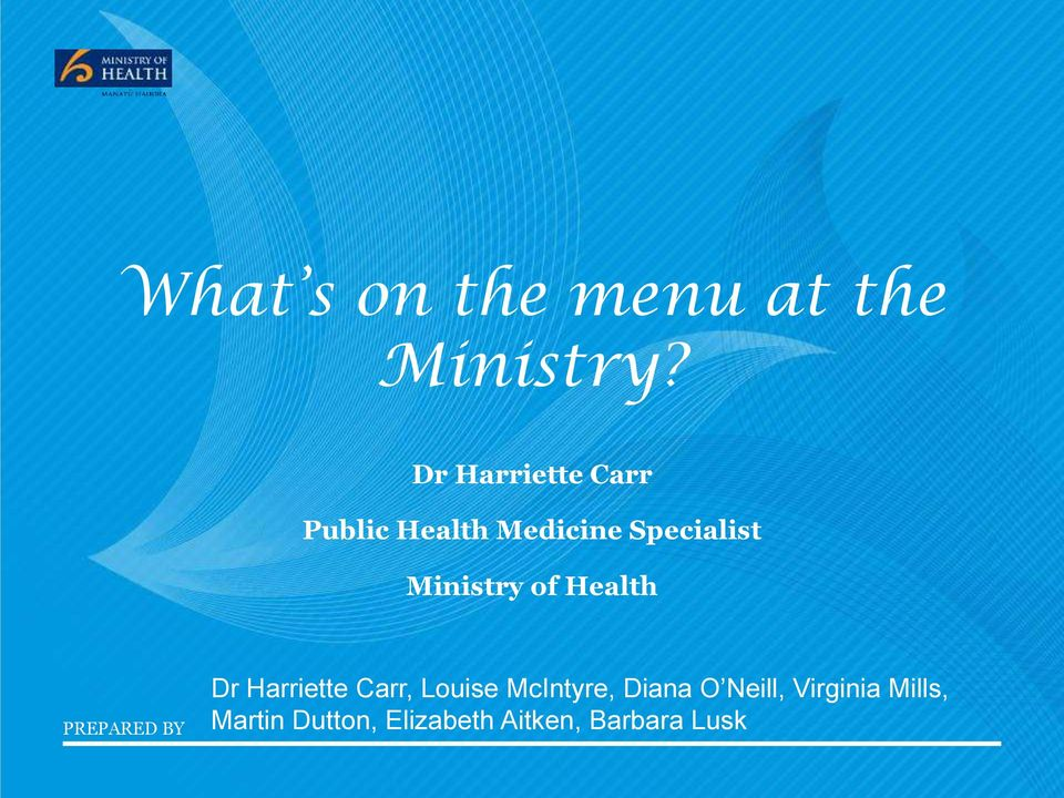 Ministry of Health PREPARED BY Dr Harriette Carr, Louise