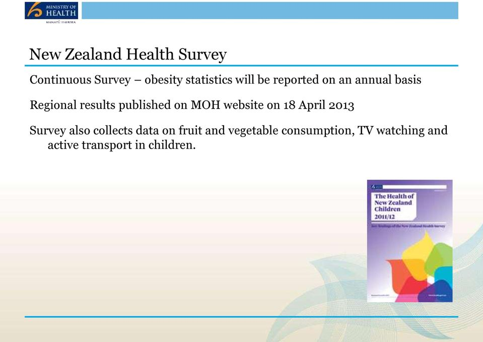 MOH website on 18 April 2013 Survey also collects data on fruit