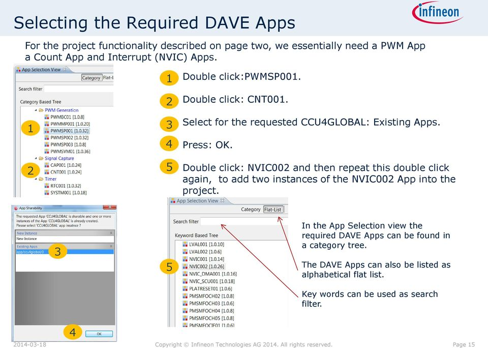 Double click: NVIC00 and then repeat this double click again, to add two instances of the NVIC00 App into the project.