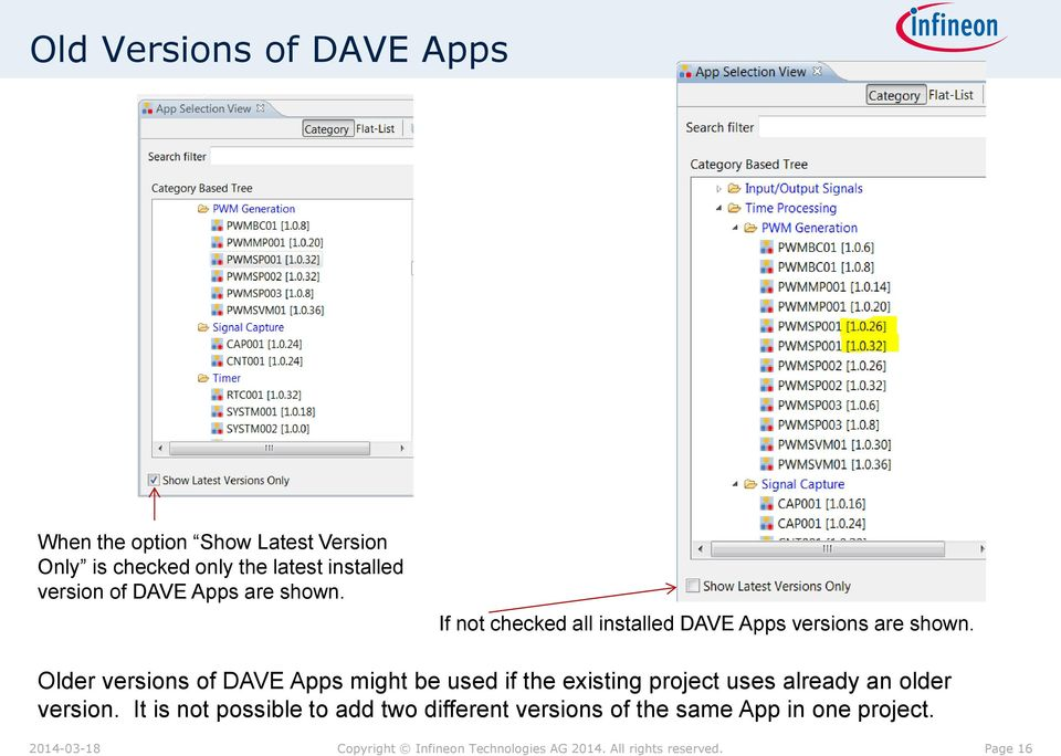 Older versions of DAVE Apps might be used if the existing project uses already an older version.