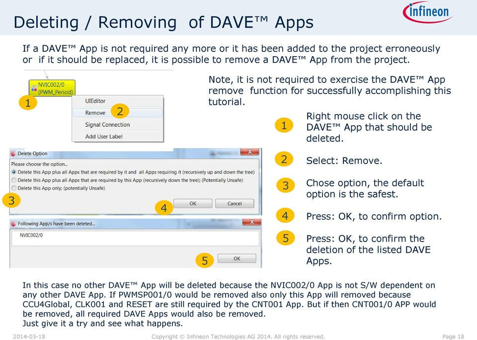 Chose option, the default option is the safest. Press: OK, to confirm option. 5 5 Press: OK, to confirm the deletion of the listed DAVE Apps.