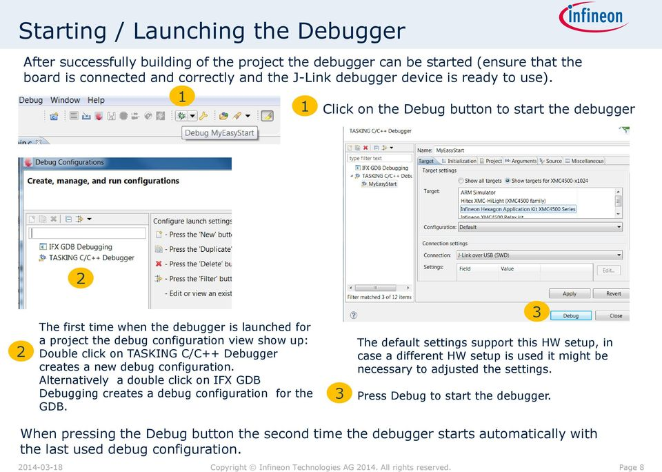 new debug configuration. Alternatively a double click on IFX GDB Debugging creates a debug configuration for the GDB.