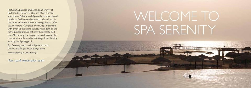 Complete a blissful spa treatment with a visit to the sauna, Jacuzzi, steam bath or the fully equipped gym, all set near the peaceful Red Sea.