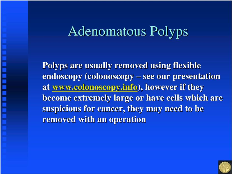 see our presentation at www.colonoscopy.