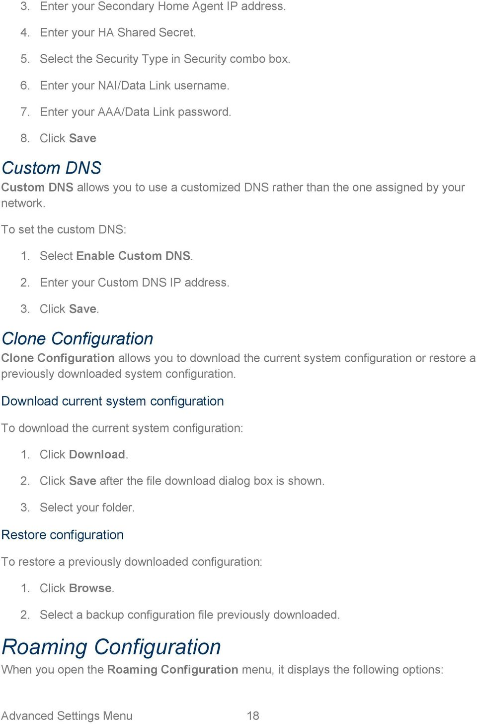 Select Enable Custom DNS. 2. Enter your Custom DNS IP address. 3. Click Save.