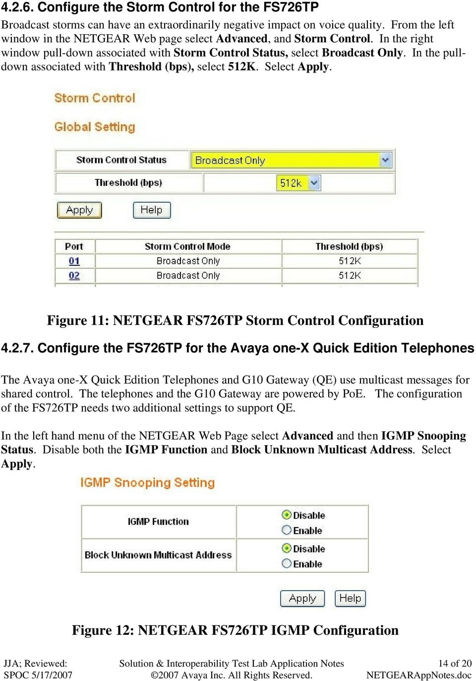 In the pulldown associated with Threshold (bps), select 512K. Select Apply. Figure 11: NETGEAR FS72