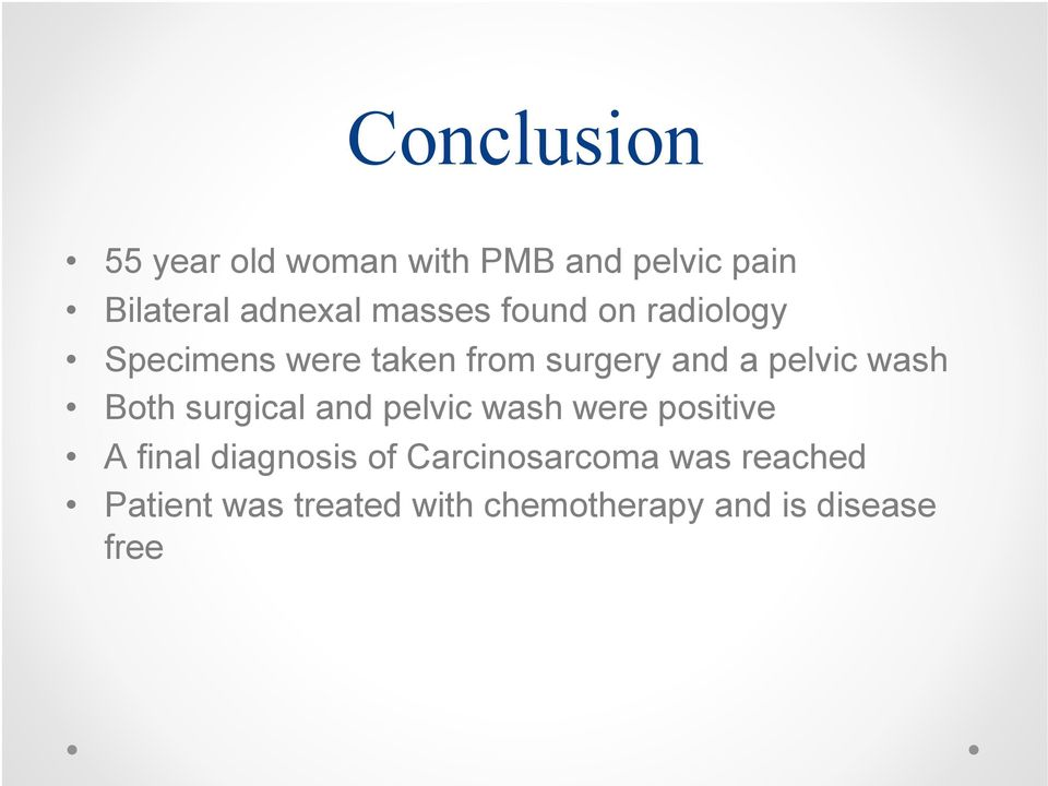 wash Both surgical and pelvic wash were positive A final diagnosis of