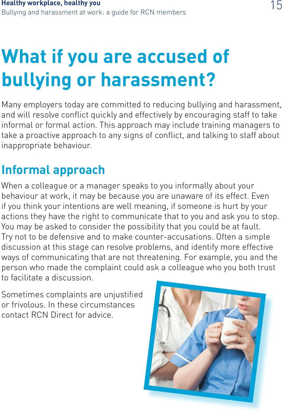 This approach may include training managers to take a proactive approach to any signs of conflict, and talking to staff about inappropriate behaviour.
