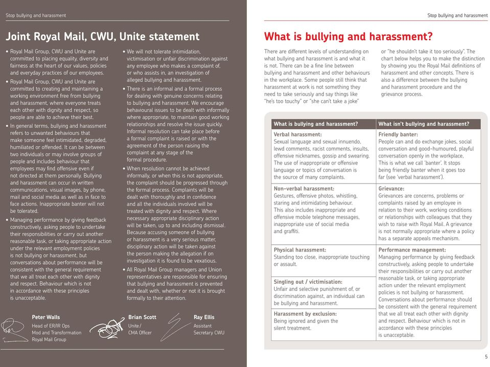 Royal Mail Group, CWU and Unite are committed to creating and maintaining a working environment free from bullying and harassment, where everyone treats each other with dignity and respect, so people