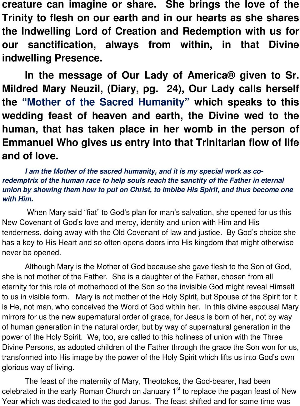Divine indwelling Presence. In the message of Our Lady of America given to Sr. Mildred Mary Neuzil, (Diary, pg.