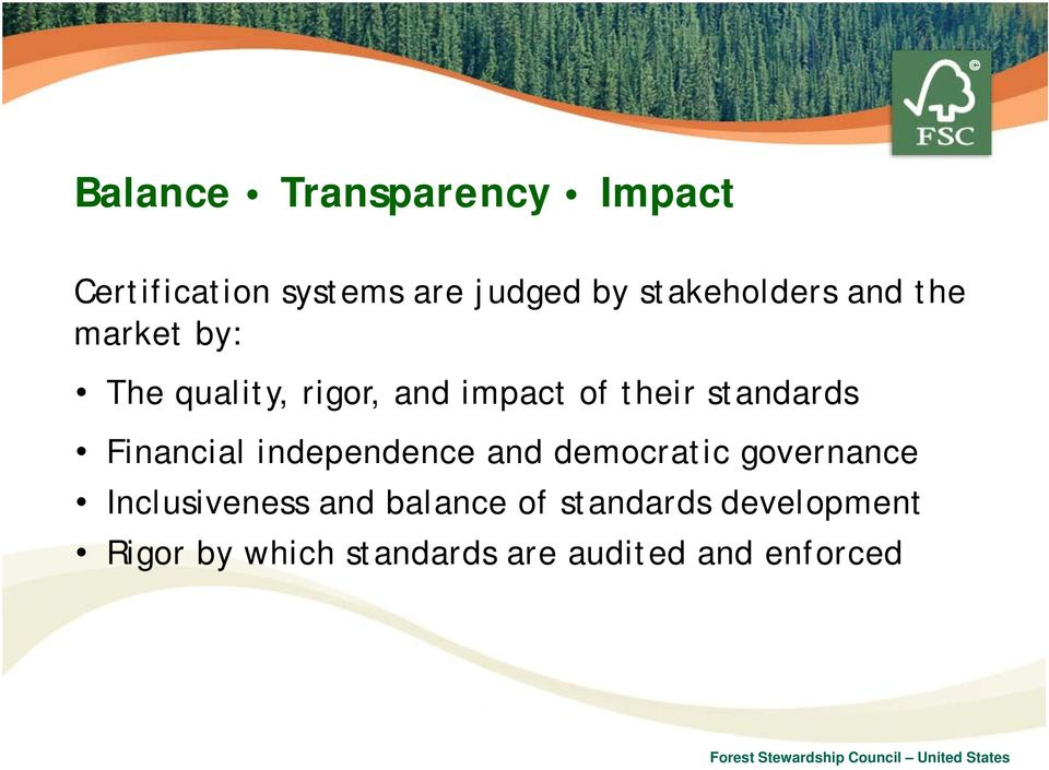 standards Financial independence and democratic governance Inclusiveness