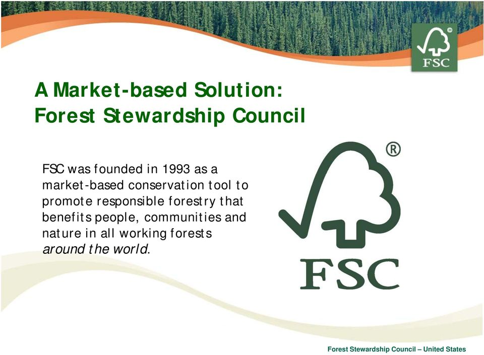 to promote responsible forestry that benefits people,