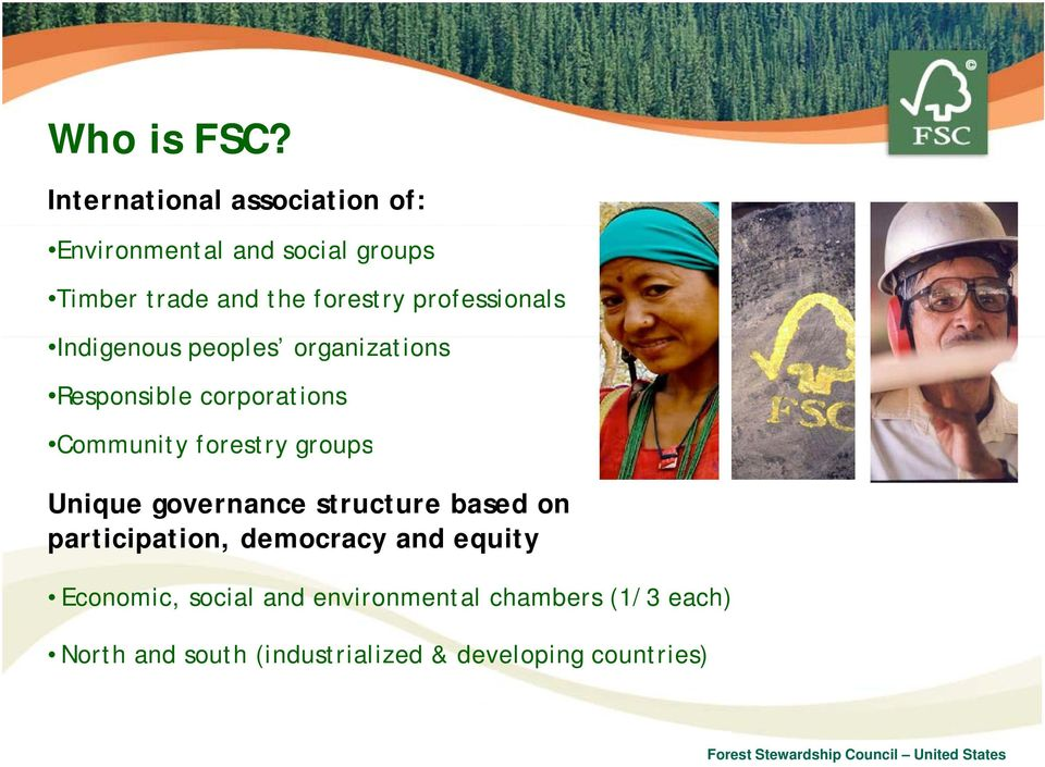 professionals Indigenous peoples organizations i Responsible corporations Community forestry