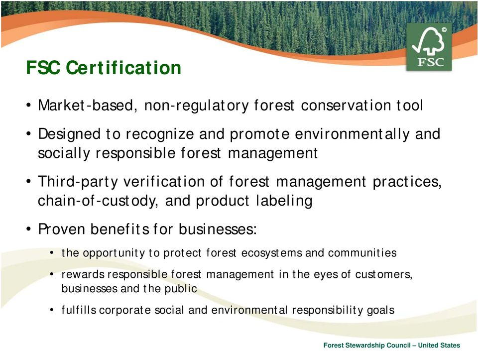 product labeling Proven benefits for businesses: the opportunity to protect forest ecosystems and communities rewards responsible