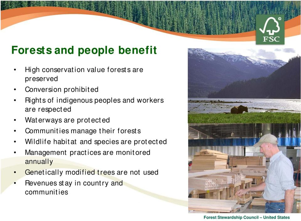 Communities manage their forests Wildlife habitat and species are protected Management