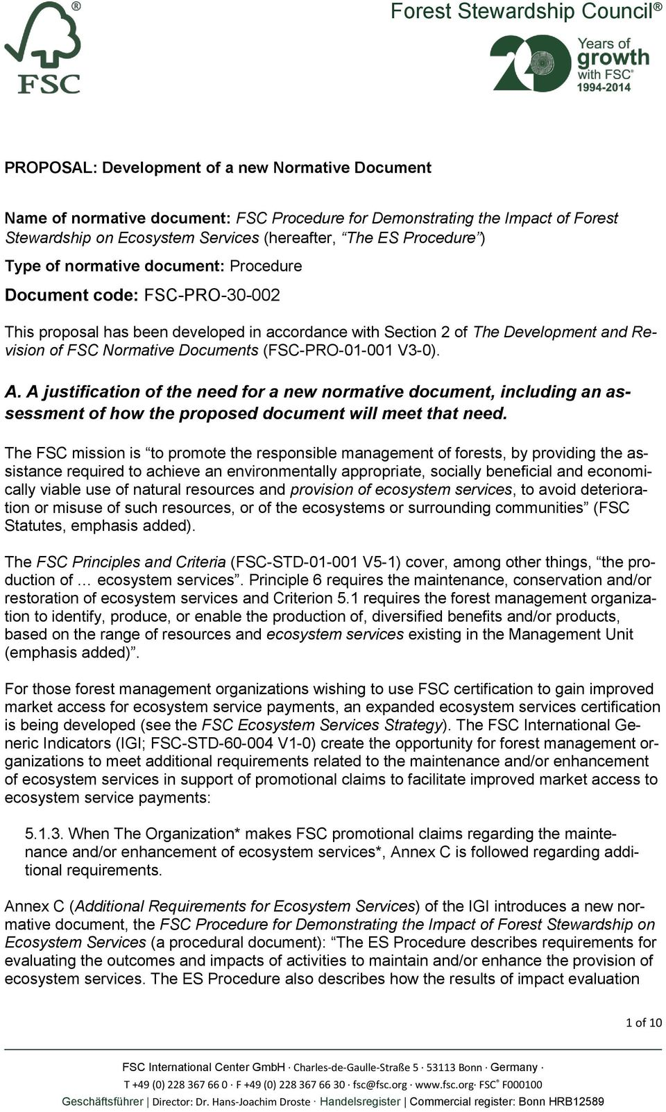 (FSC-PRO-01-001 V3-0). A. A justification of the need for a new normative document, including an assessment of how the proposed document will meet that need.