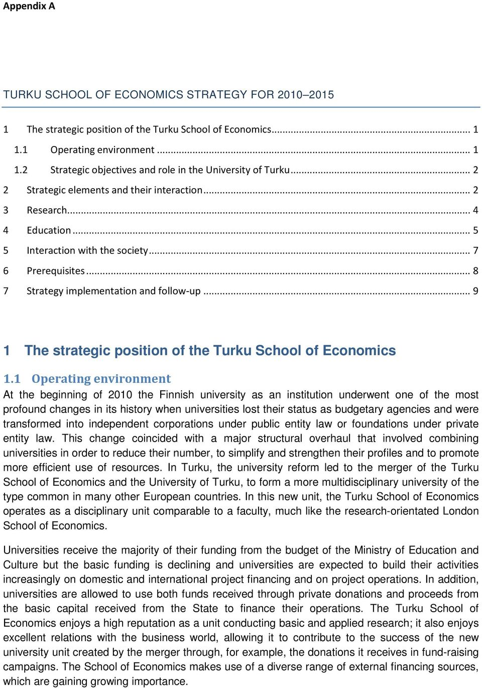 .. 9 1 The strategic position of the Turku School of Economics 1.