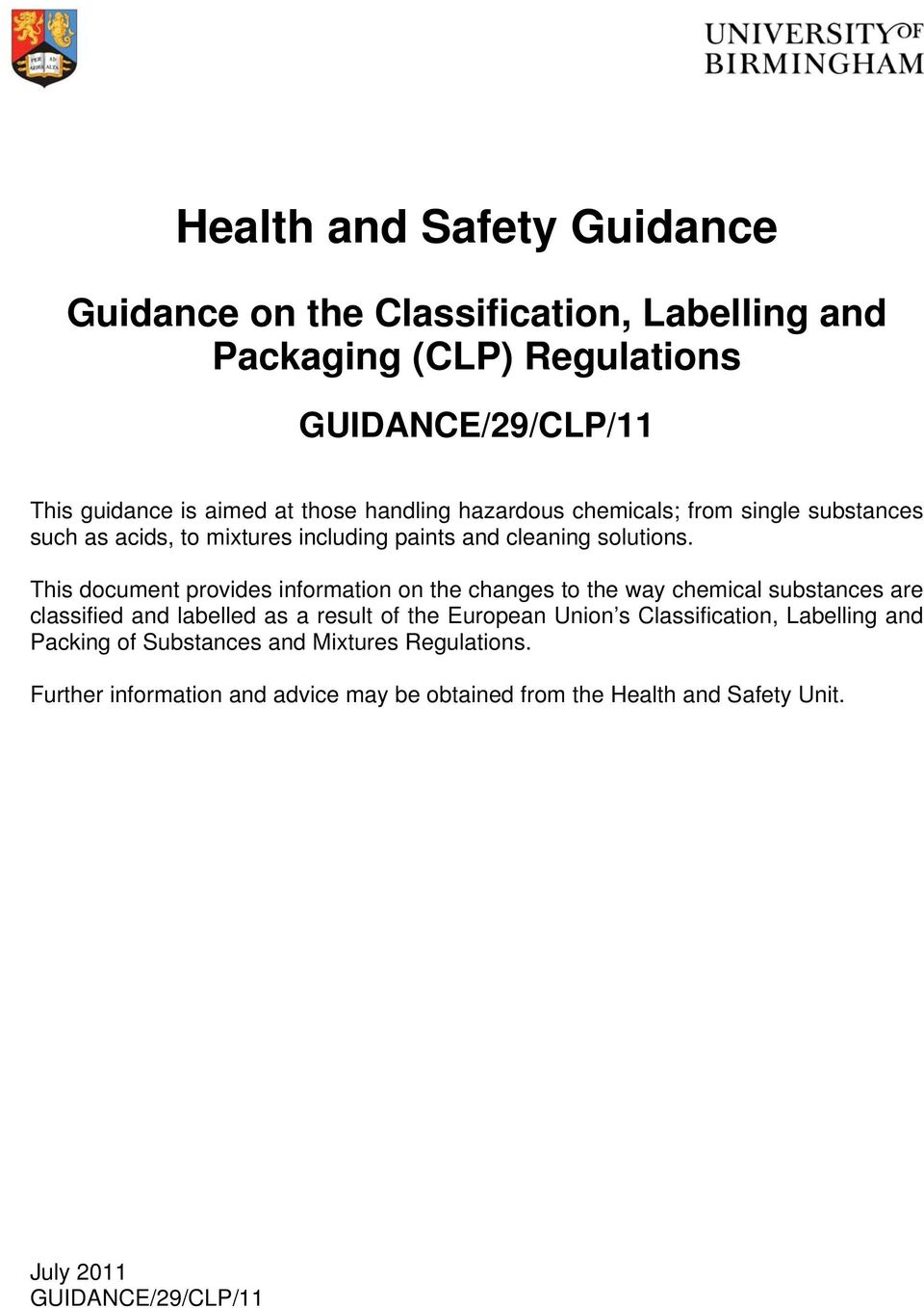 This document provides information on the changes to the way chemical substances are classified and labelled as a result of the European Union s