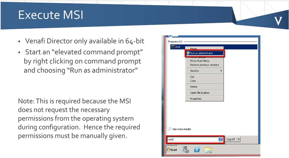 This is required because the MSI does not request the necessary permissions from the