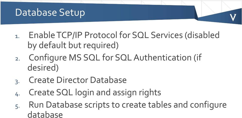 required) 2. Configure MS SQL for SQL Authentication (if desired) 3.