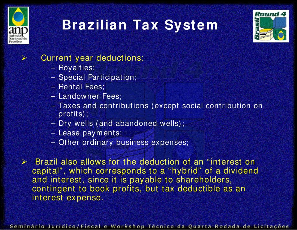 expenses; Brazil also allows for the deduction of an interest on capital, which corresponds to a hybrid of a