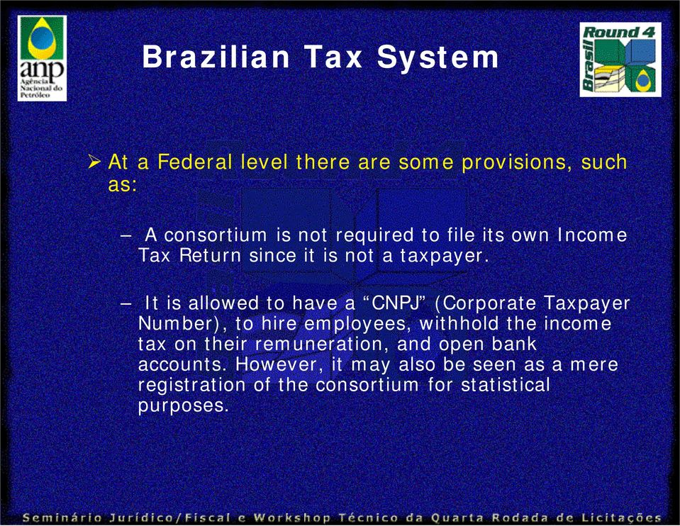 It is allowed to have a CNPJ (Corporate Taxpayer Number), to hire employees, withhold the income