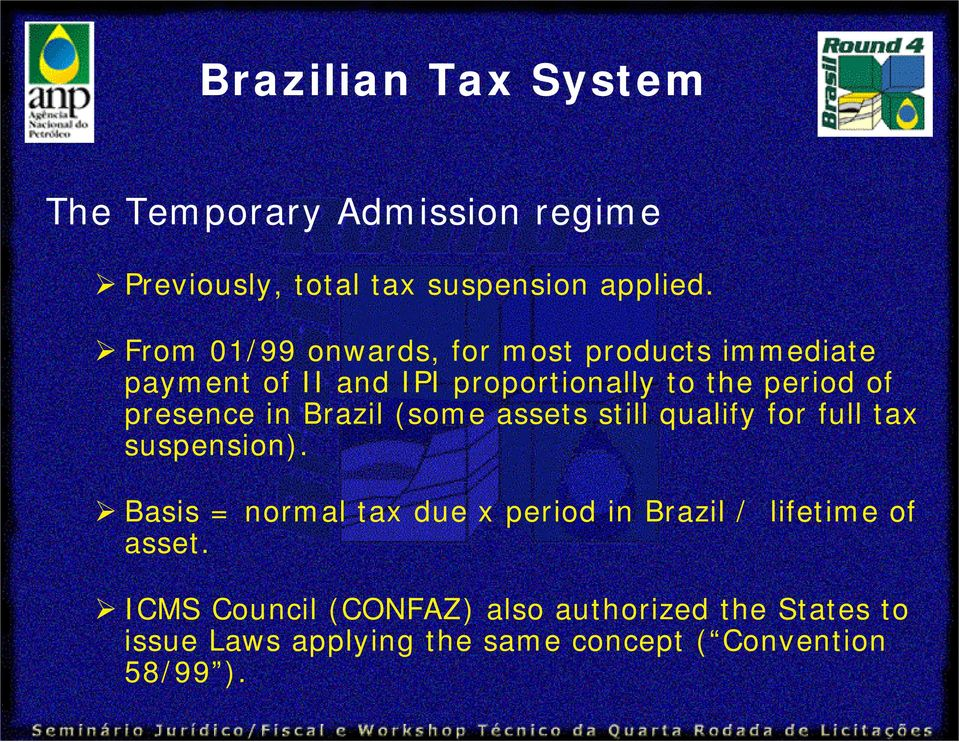 presence in Brazil (some assets still qualify for full tax suspension).