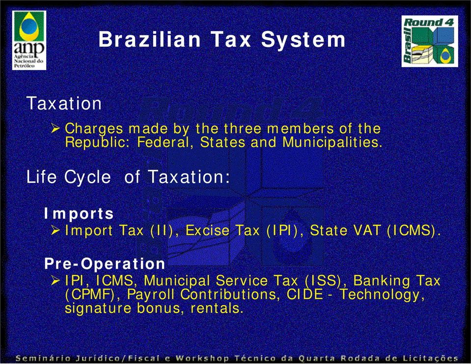 Life Cycle of Taxation: Imports Import Tax (II), Excise Tax (IPI), State VAT