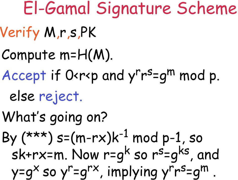 What s going on? By (***) s=(m-rx)k -1 mod p-1, so sk+rx=m.