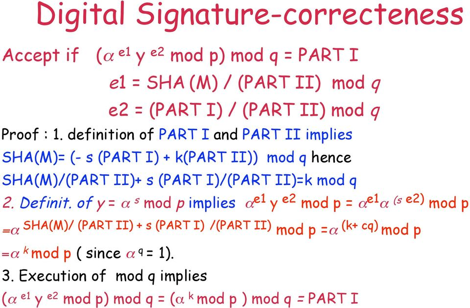 definition of PART I and PART II implies SHA(M)= (- s (PART I) + k(part II)) mod q hence SHA(M)/(PART II)+ s (PART I)/(PART II)=k mod