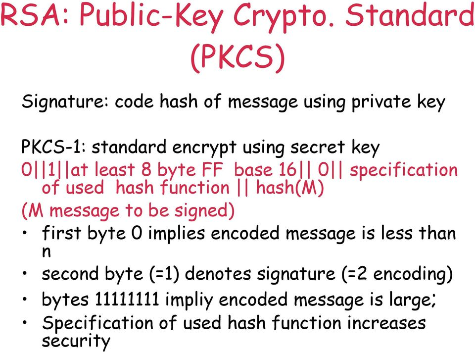 1 at least 8 byte FF base 16 0 specification of used hash function hash(m) (M message to be signed) first