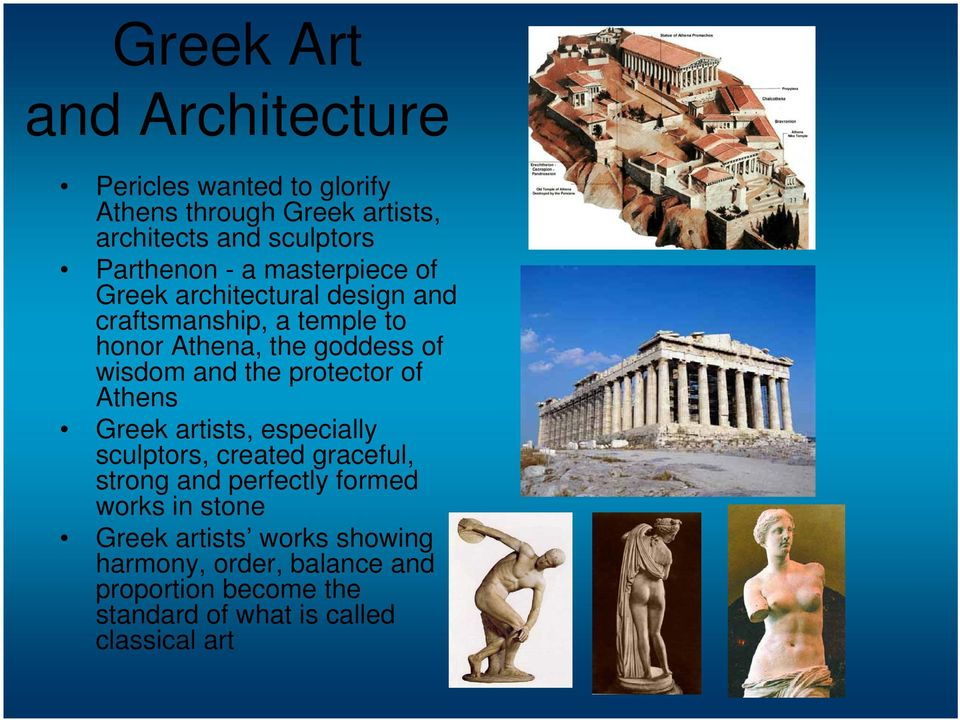 the protector of Athens Greek artists, especially sculptors, created graceful, strong and perfectly formed works in