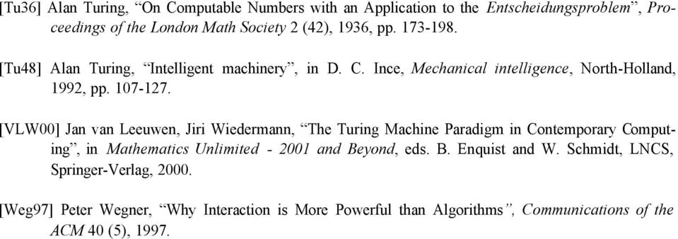 [VLW00] Jan van Leeuwen, Jiri Wiedermann, The Turing Machine Paradigm in Contemporary Computing, in Mathematics Unlimited - 2001 and Beyond, eds.