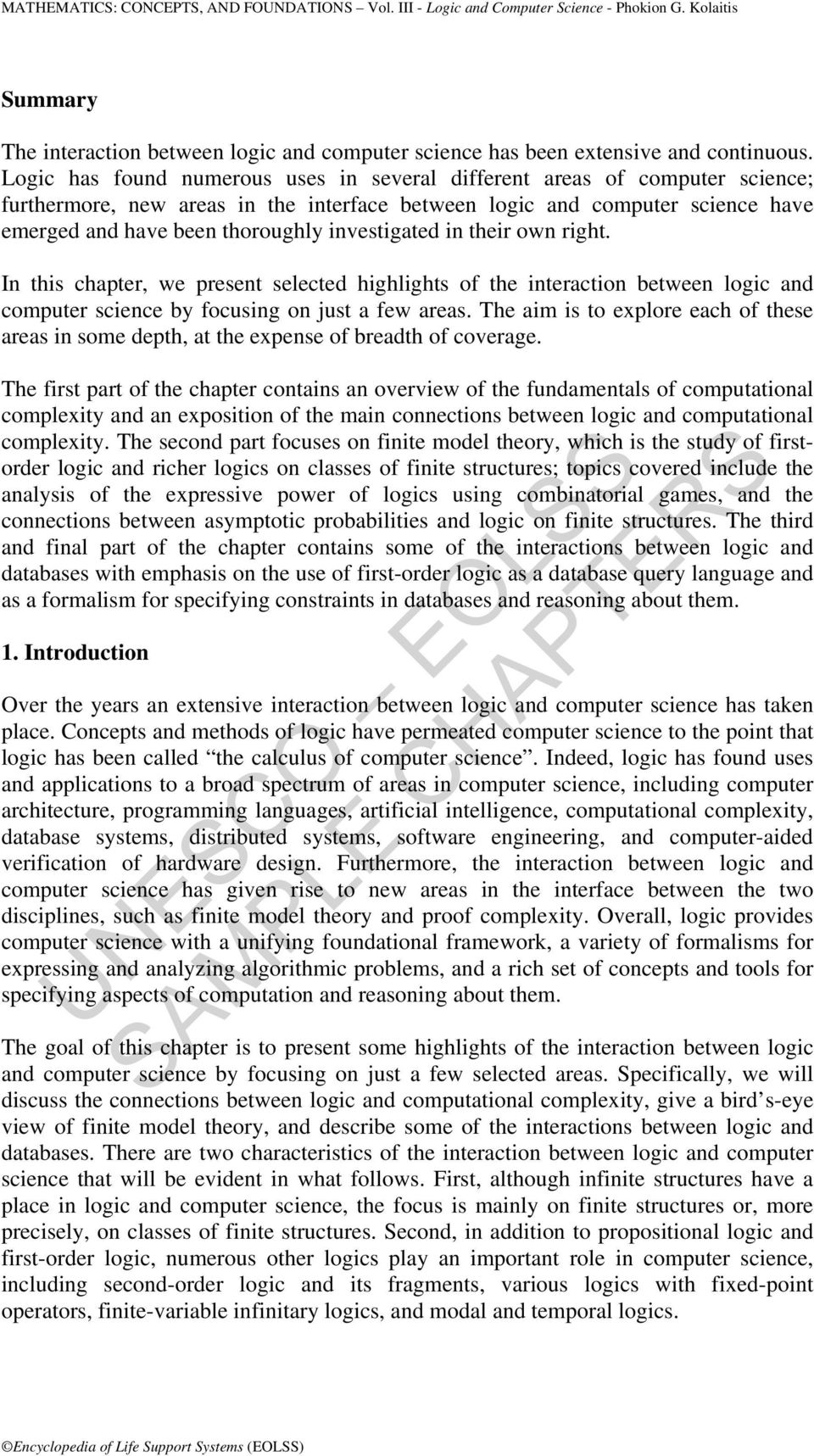investigated in their own right. In this chapter, we present selected highlights of the interaction between logic and computer science by focusing on just a few areas.