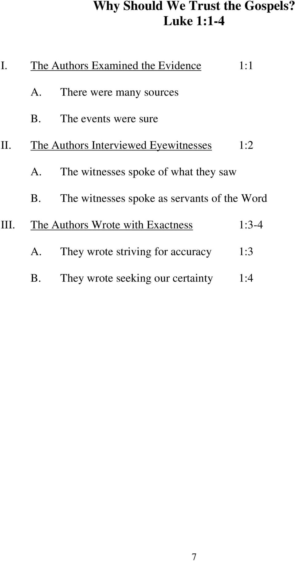 The witnesses spoke of what they saw B. The witnesses spoke as servants of the Word III.