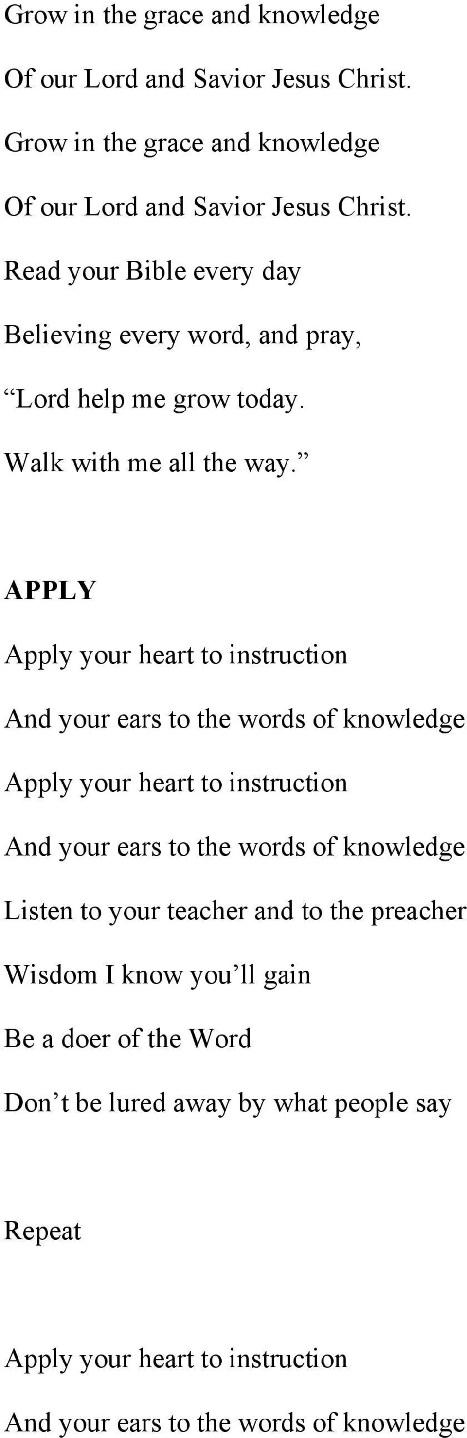 APPLY Apply your heart to instruction And your ears to the words of knowledge Apply your heart to instruction And your ears to the words of knowledge
