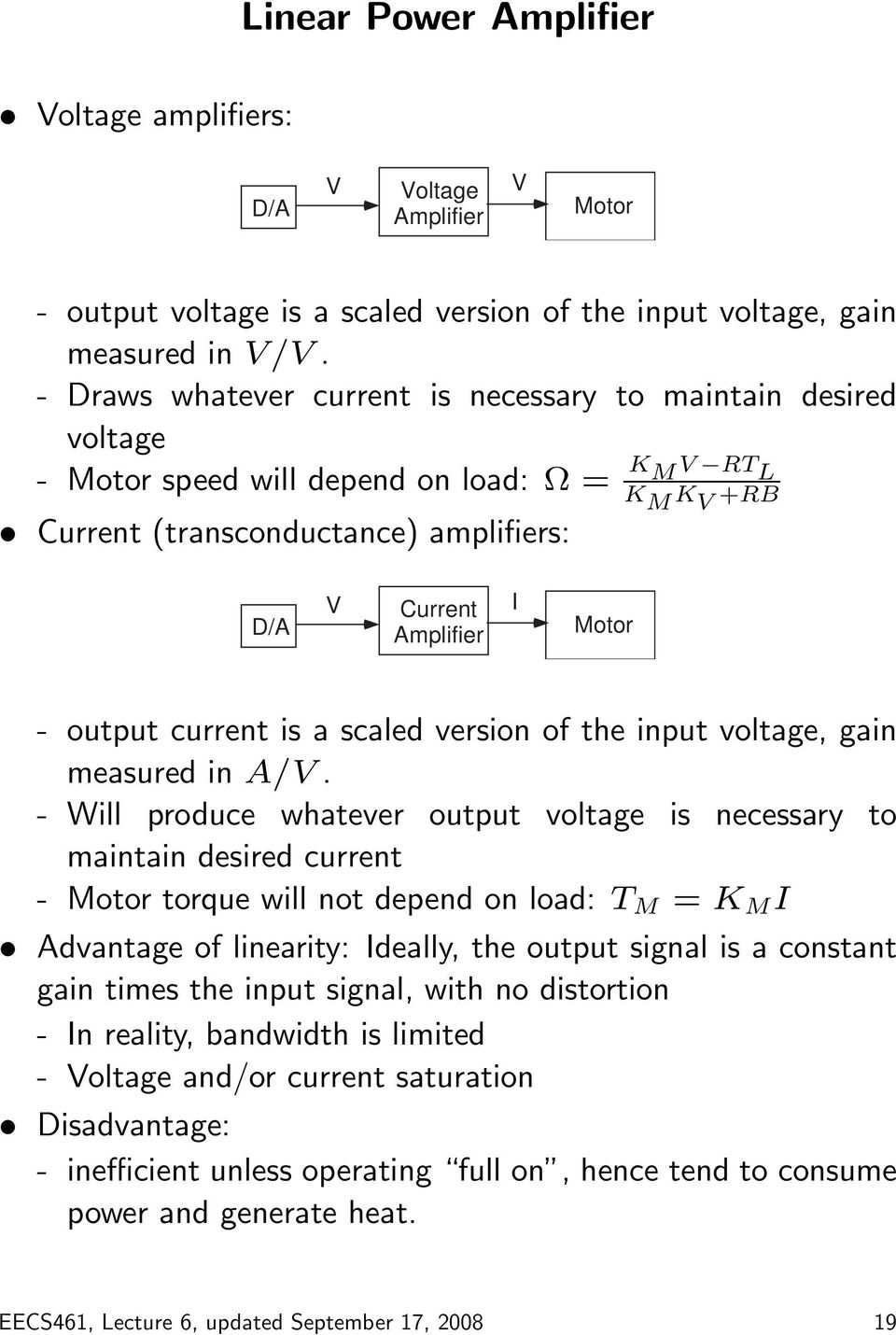 - output current is a scaled version of the input voltage, gain measured in A/V.