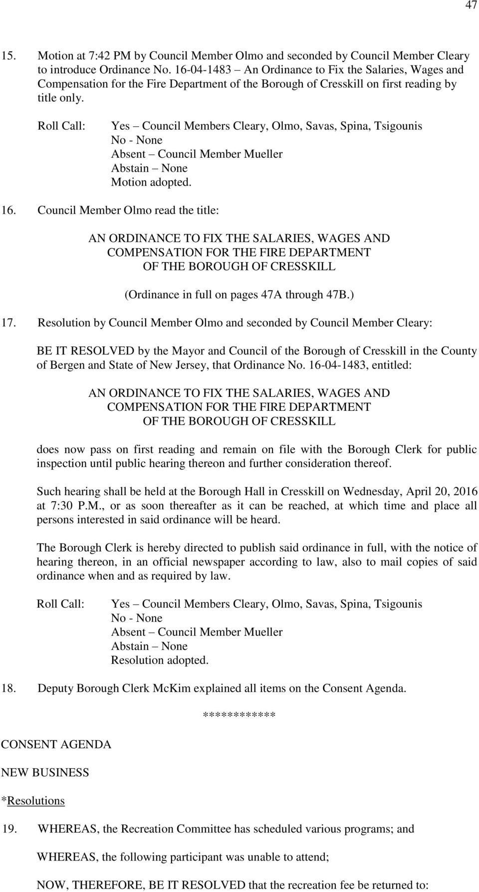 Council Member Olmo read the title: AN ORDINANCE TO FIX THE SALARIES, WAGES AND COMPENSATION FOR THE FIRE DEPARTMENT OF THE BOROUGH OF CRESSKILL (Ordinance in full on pages 47A through 47B.) 17.