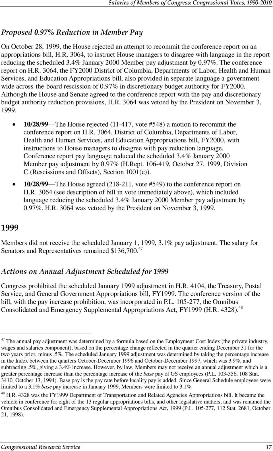 3064, the FY2000 District of Columbia, Departments of Labor, Health and Human Services, and Education Appropriations bill, also provided in separate language a governmentwide across-the-board