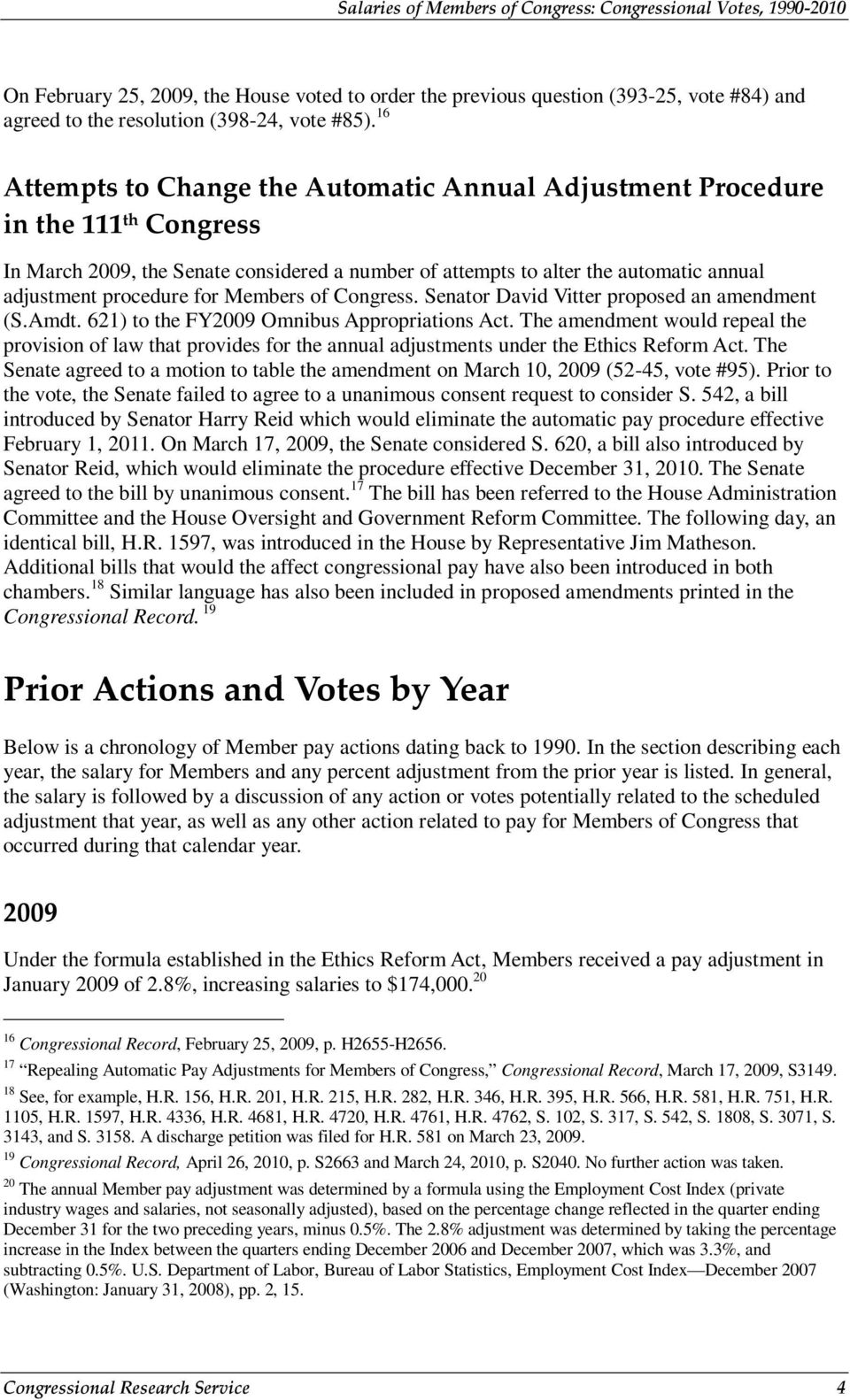 Members of Congress. Senator David Vitter proposed an amendment (S.Amdt. 621) to the FY2009 Omnibus Appropriations Act.