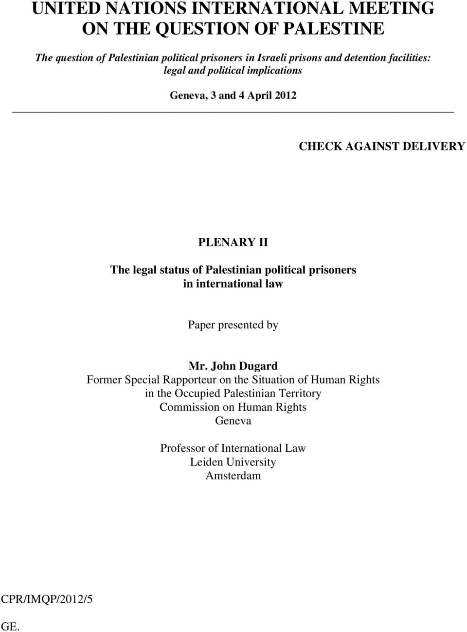 Palestinian political prisoners in international law Paper presented by Mr.