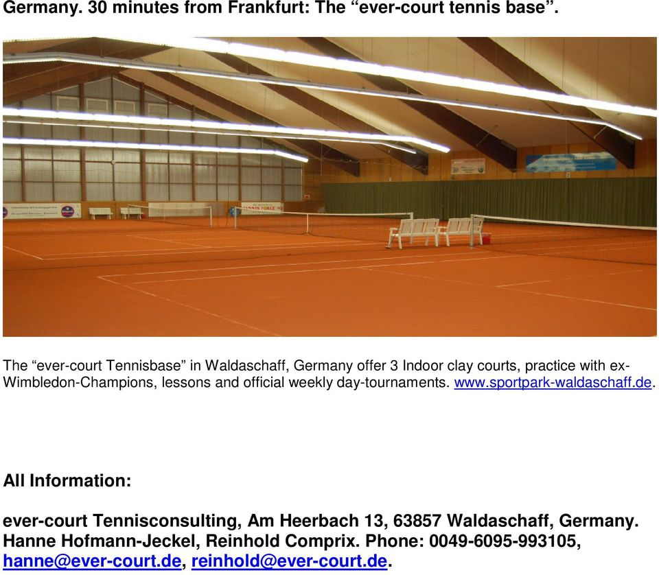 Wimbledon-Champions, lessons and official weekly day-tournaments. www.sportpark-waldaschaff.de.