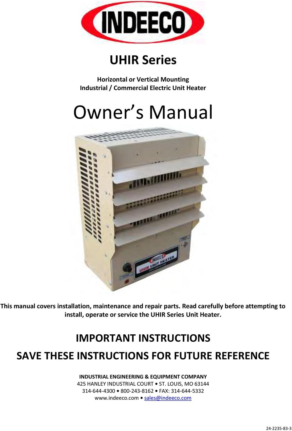 Read carefully before attempting to install, operate or service the UHIR Series Unit Heater.