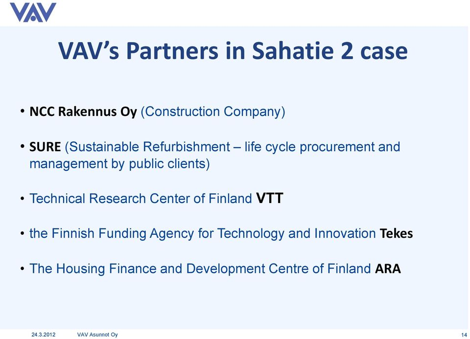 Technical Research Center of Finland VTT the Finnish Funding Agency for Technology and