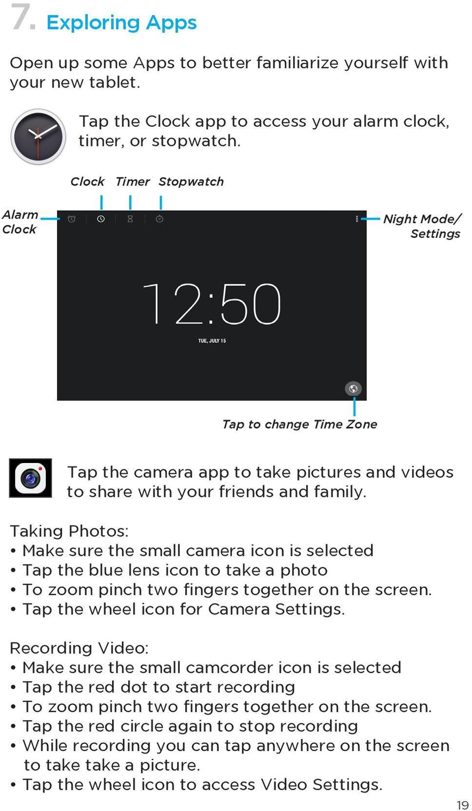 Taking Photos: Make sure the small camera icon is selected Tap the blue lens icon to take a photo To zoom pinch two fingers together on the screen. Tap the wheel icon for Camera Settings.