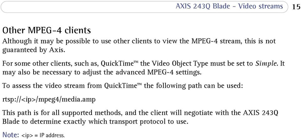 It may also be necessary to adjust the advanced MPEG-4 settings.