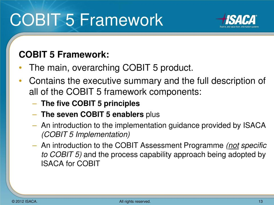 principles The seven COBIT 5 enablers plus An introduction to the implementation guidance provided by ISACA (COBIT 5