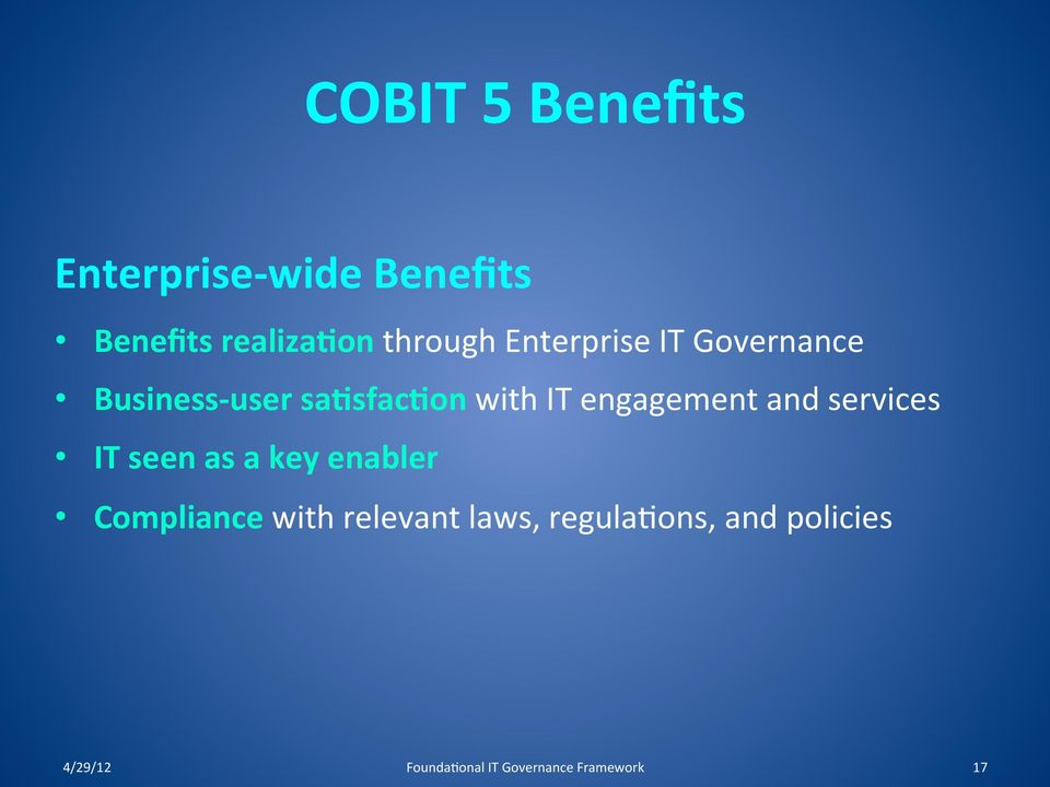 and services IT seen as a key enabler Compliance with relevant laws,